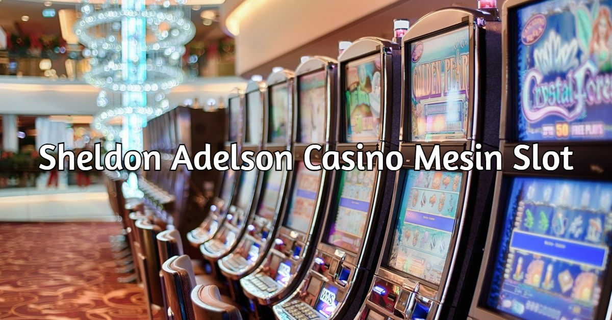 sheldon adelson casino